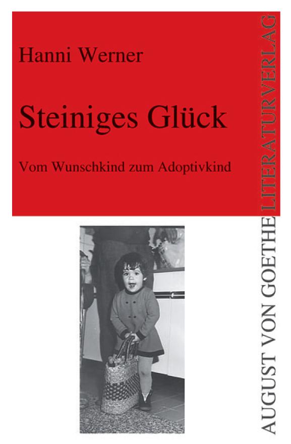 Steiniges Glück: Vom Adoptivkind zum Wunschkind (Taschenbuch)